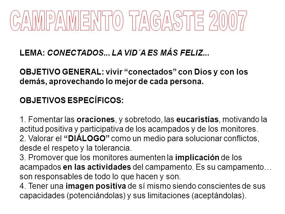 CAMPAMENTO TAGASTE 2007 LEMA: CONECTADOS... LA VID´A ES MÁS FELIZ...