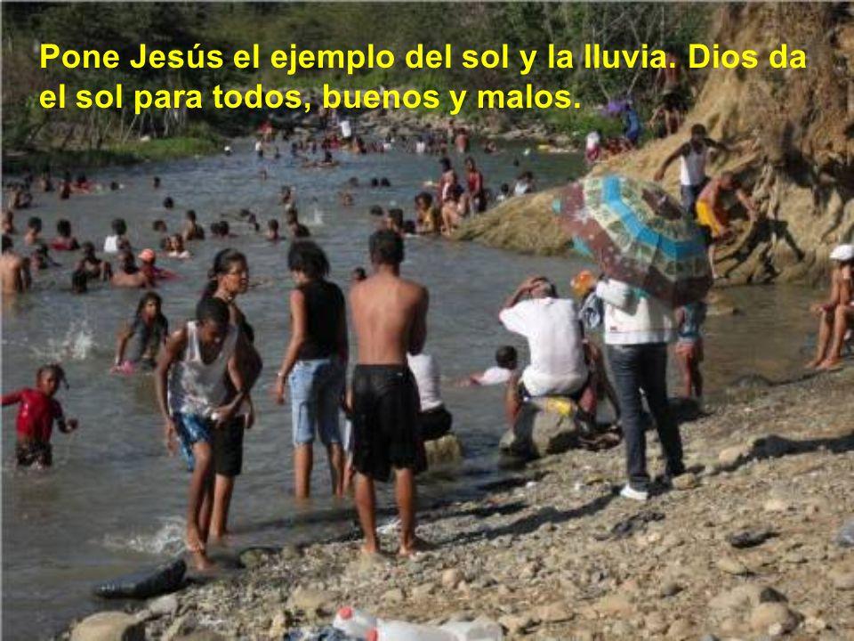 Pone Jesús el ejemplo del sol y la lluvia