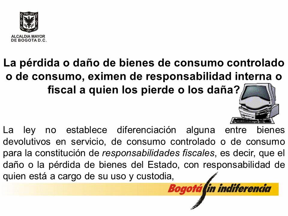 La pérdida o daño de bienes de consumo controlado o de consumo, eximen de responsabilidad interna o fiscal a quien los pierde o los daña