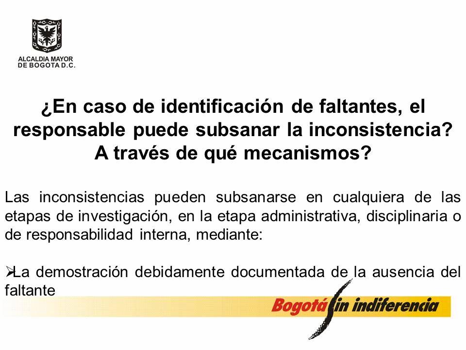 ¿En caso de identificación de faltantes, el responsable puede subsanar la inconsistencia A través de qué mecanismos