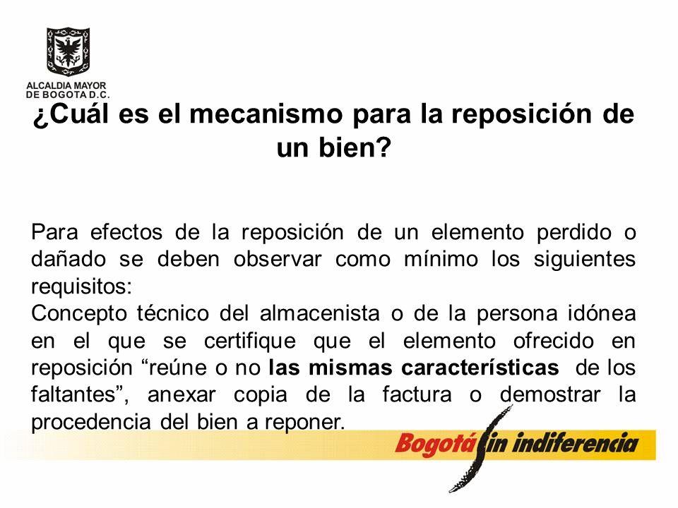 ¿Cuál es el mecanismo para la reposición de un bien