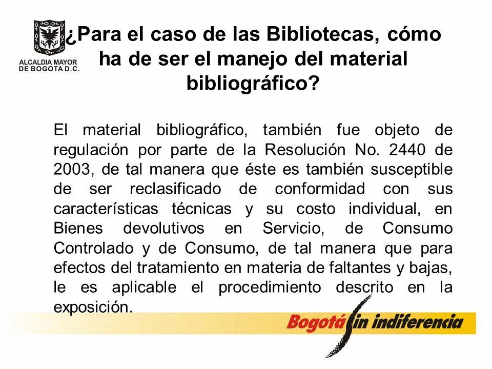 ¿Para el caso de las Bibliotecas, cómo ha de ser el manejo del material bibliográfico