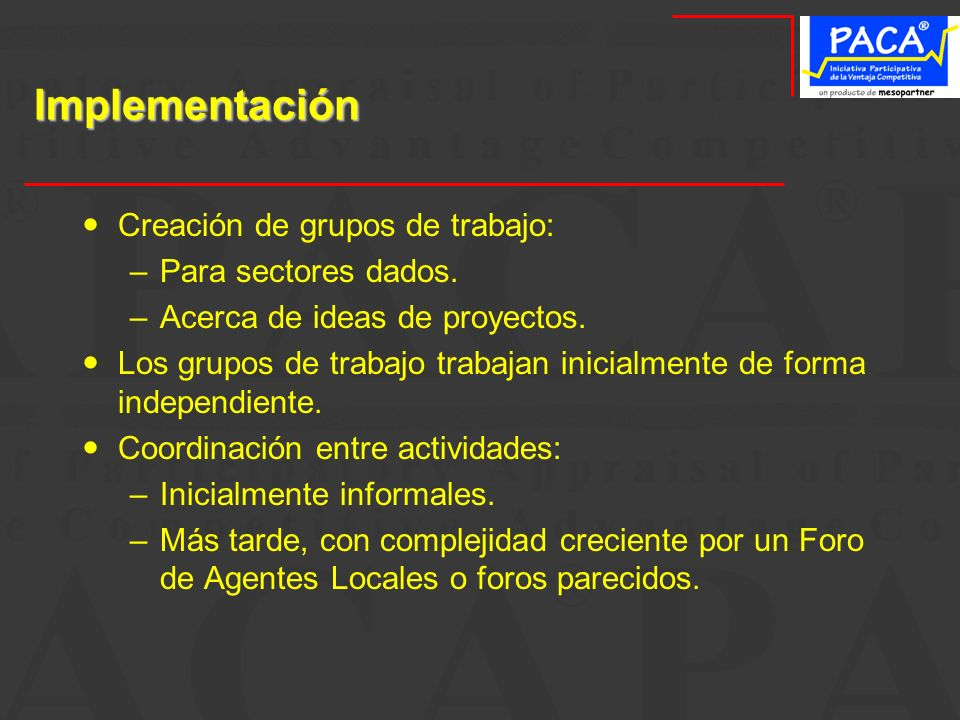 Implementación Creación de grupos de trabajo: Para sectores dados.