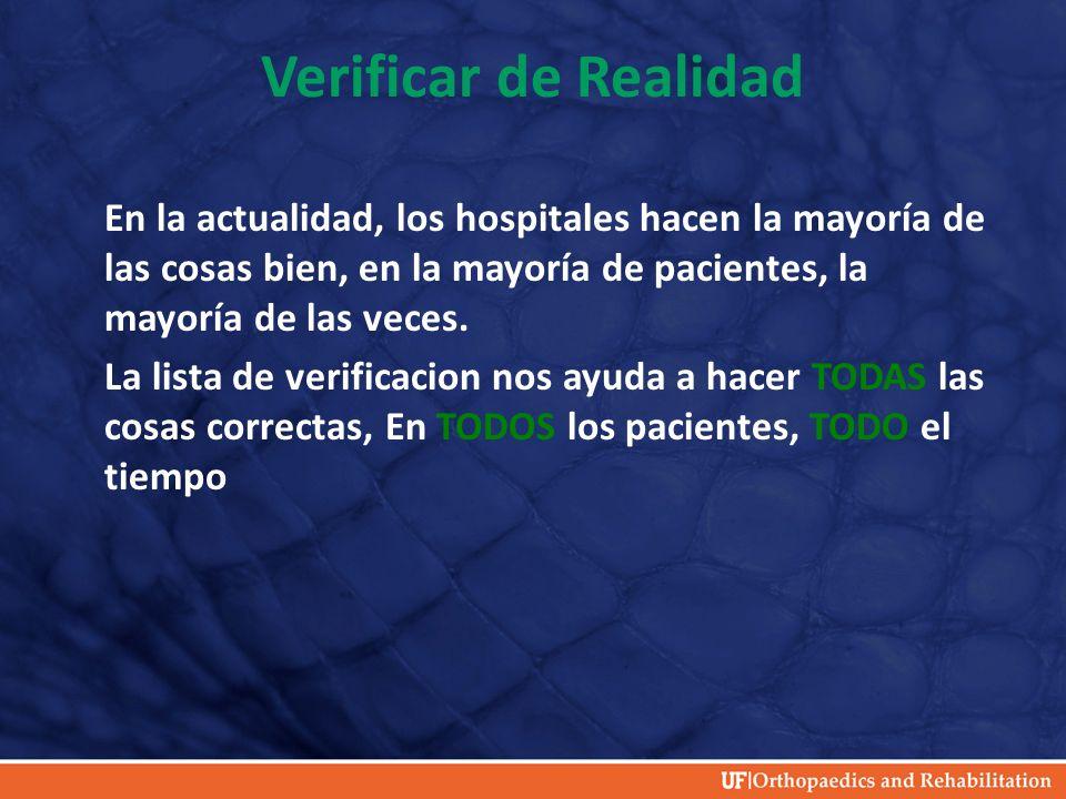 Verificar de Realidad En la actualidad, los hospitales hacen la mayoría de las cosas bien, en la mayoría de pacientes, la mayoría de las veces.