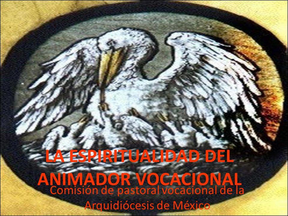 LA ESPIRITUALIDAD DEL ANIMADOR VOCACIONAL