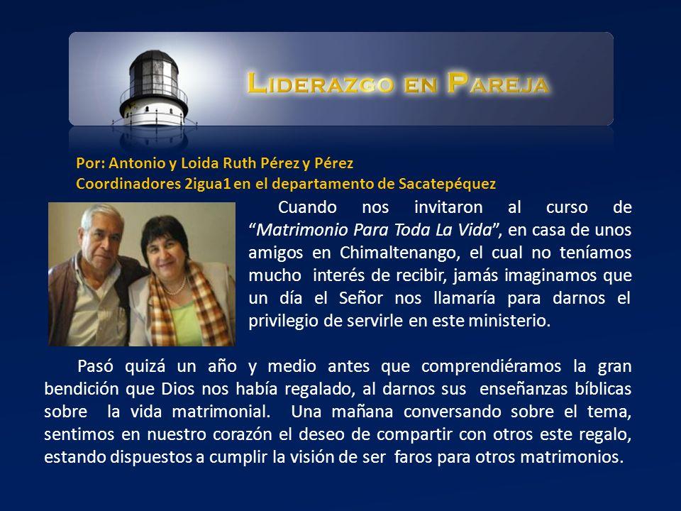 Por: Antonio y Loida Ruth Pérez y Pérez