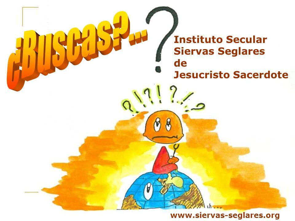 ¿Buscas ... Instituto Secular Siervas Seglares de Jesucristo Sacerdote
