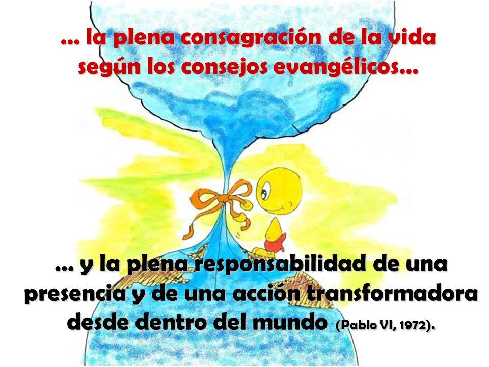 … la plena consagración de la vida según los consejos evangélicos…