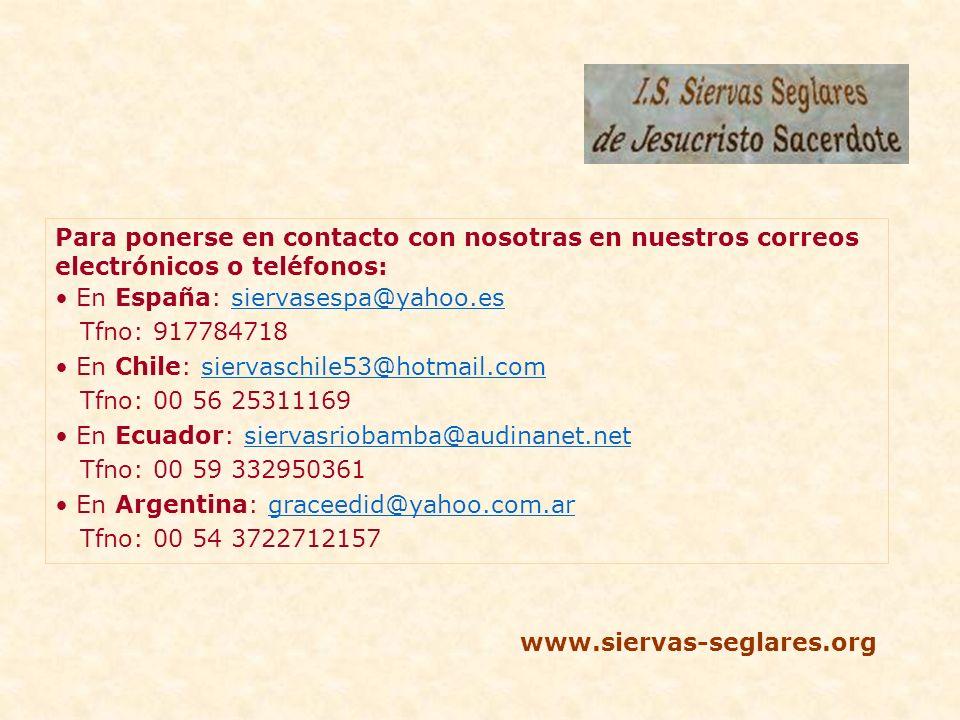 Para ponerse en contacto con nosotras en nuestros correos electrónicos o teléfonos: