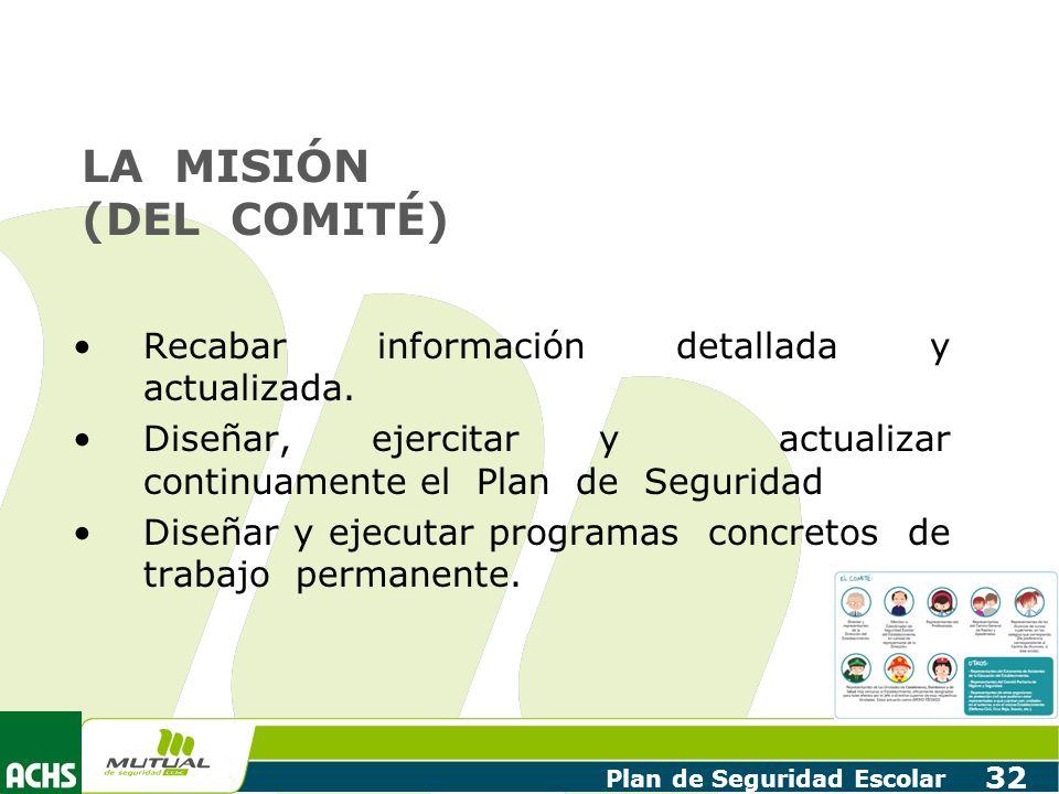 LA MISIÓN (DEL COMITÉ) Recabar información detallada y actualizada.