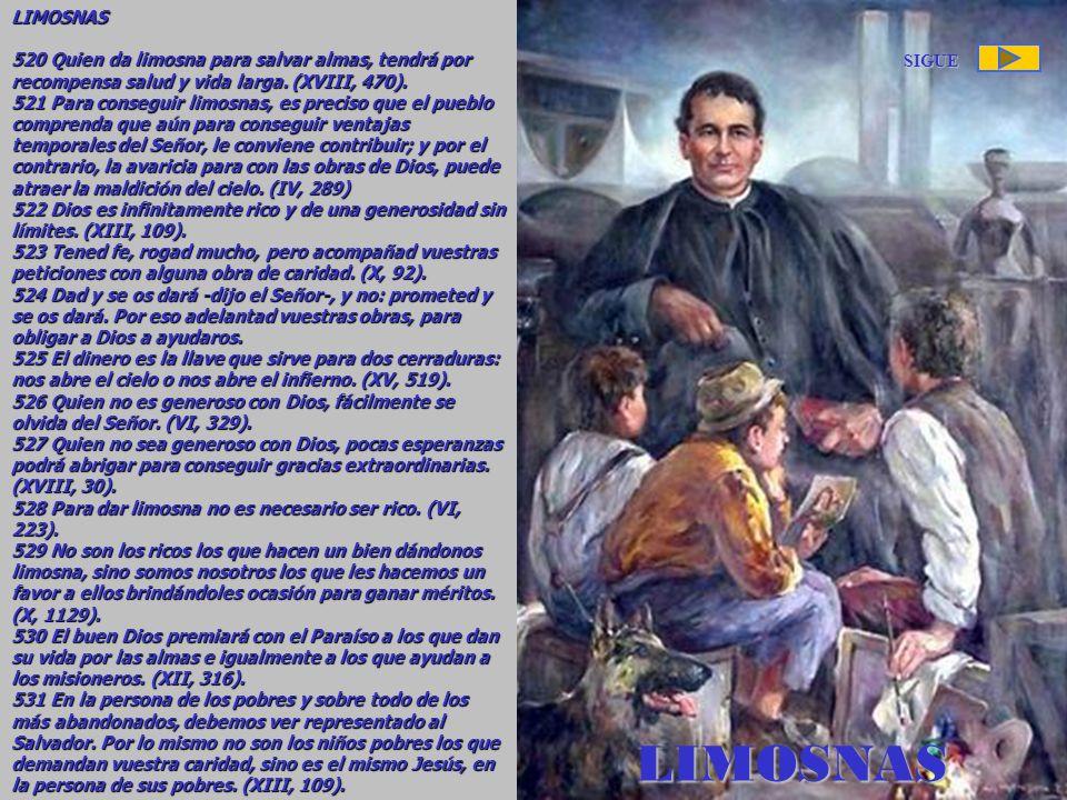 LIMOSNAS 520 Quien da limosna para salvar almas, tendrá por recompensa salud y vida larga. (XVIII, 470).
