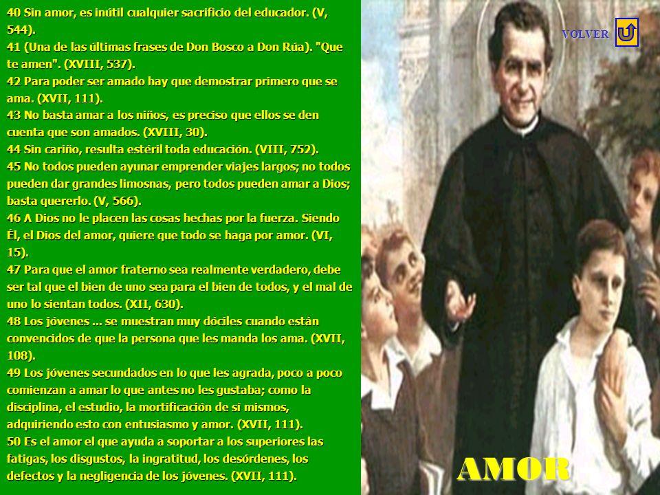 ALEGRIA 40 Sin amor, es inútil cualquier sacrificio del educador. (V, 544).