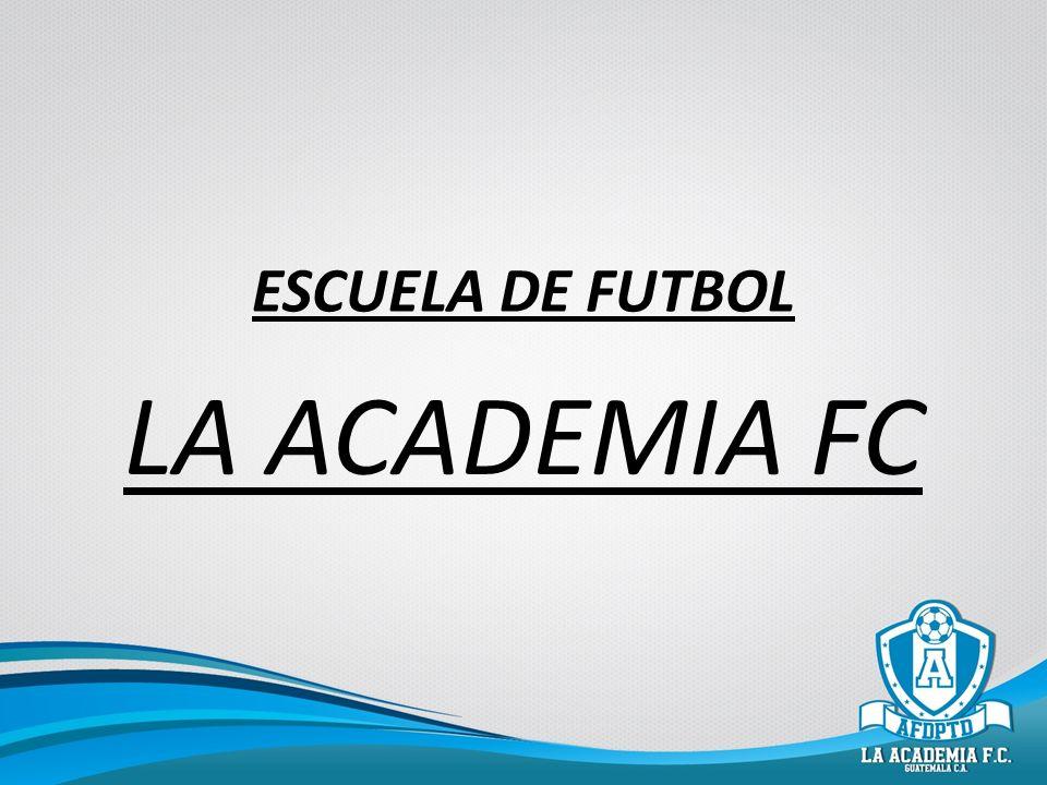 ESCUELA DE FUTBOL LA ACADEMIA FC