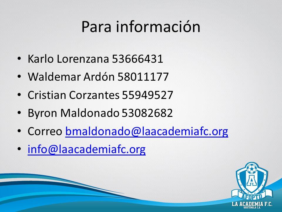 Para información Karlo Lorenzana 53666431 Waldemar Ardón 58011177