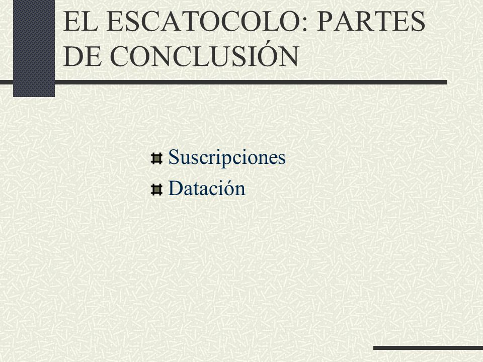 EL ESCATOCOLO: PARTES DE CONCLUSIÓN