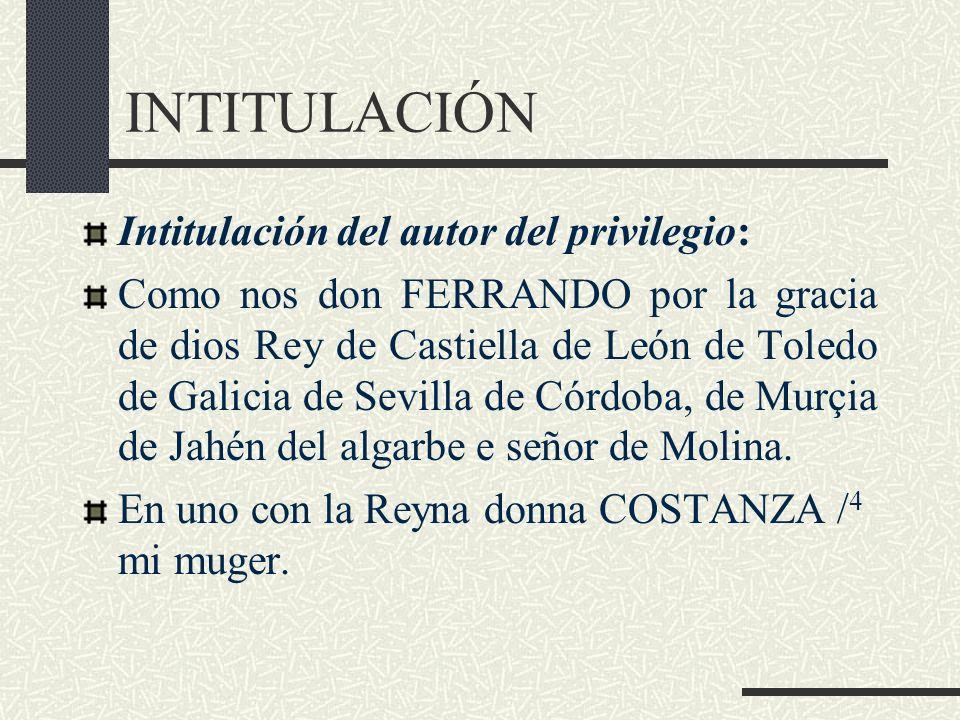 INTITULACIÓN Intitulación del autor del privilegio:
