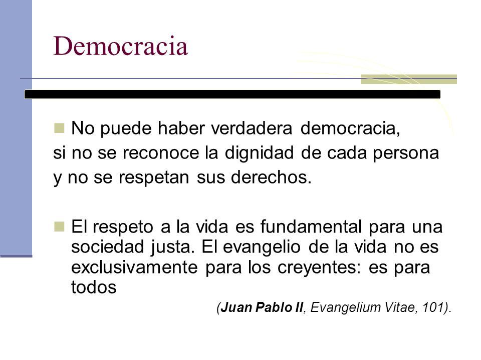 Democracia No puede haber verdadera democracia,