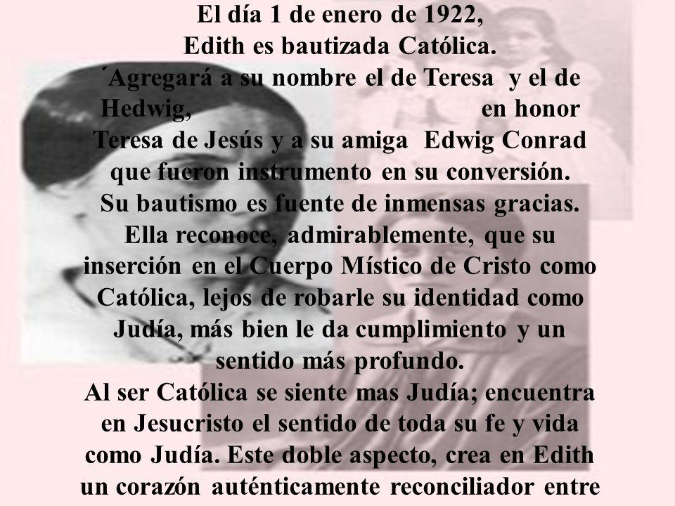 El día 1 de enero de 1922, Edith es bautizada Católica