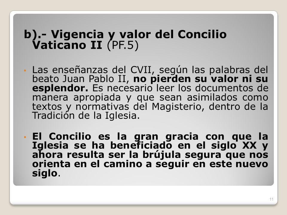 b).- Vigencia y valor del Concilio Vaticano II (PF.5)