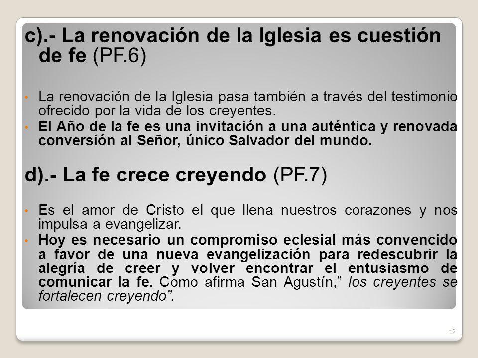 c).- La renovación de la Iglesia es cuestión de fe (PF.6)