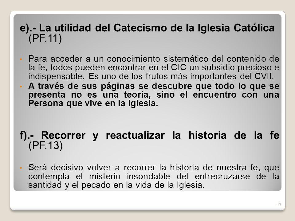 e).- La utilidad del Catecismo de la Iglesia Católica (PF.11)