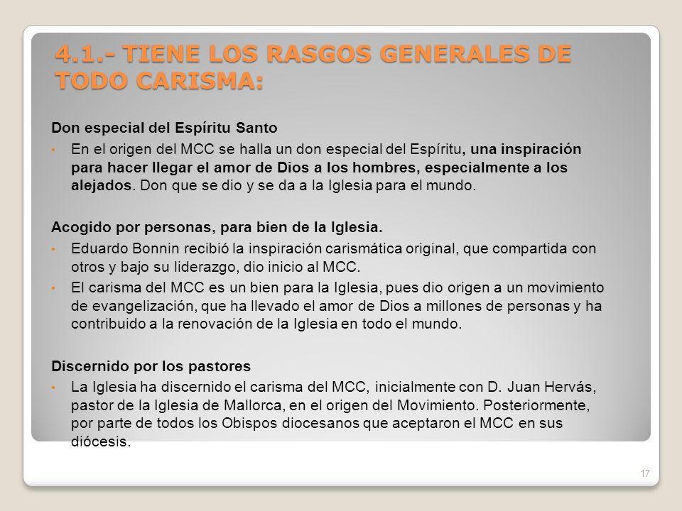 4.1.- TIENE LOS RASGOS GENERALES DE TODO CARISMA: