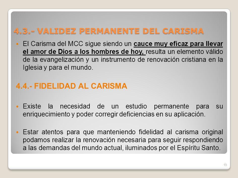 4.3.- VALIDEZ PERMANENTE DEL CARISMA
