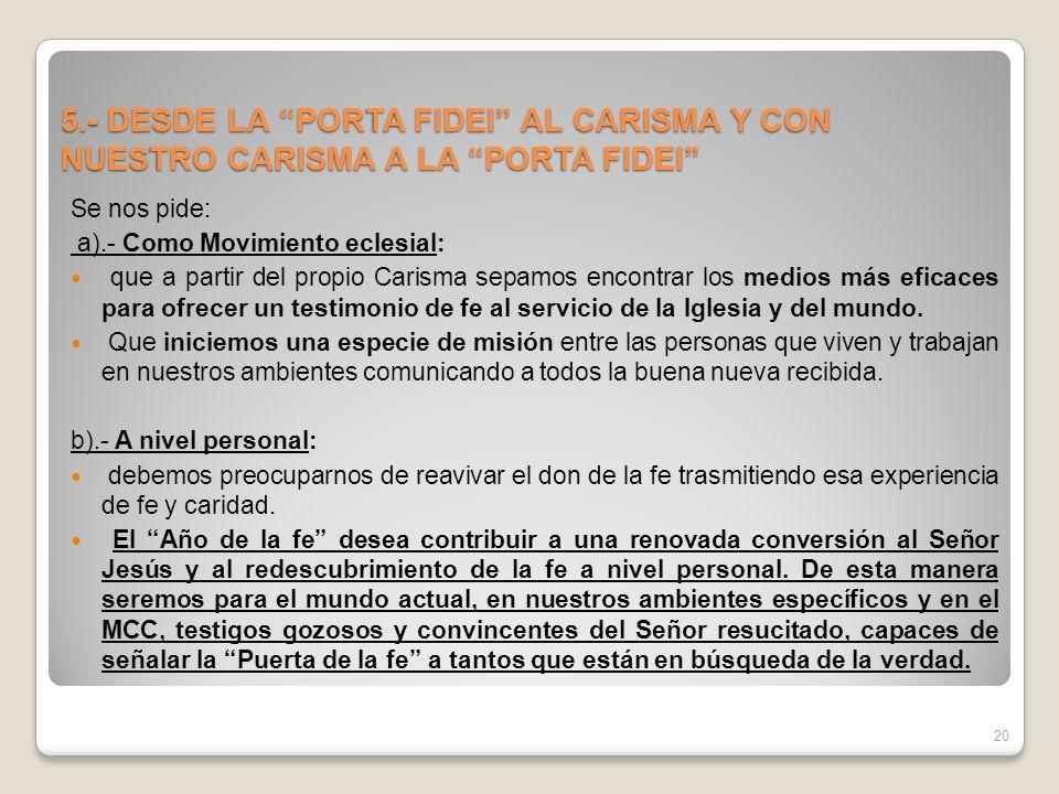 5.- DESDE LA PORTA FIDEI AL CARISMA Y CON NUESTRO CARISMA A LA PORTA FIDEI