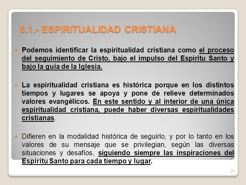 6.1.- ESPIRITUALIDAD CRISTIANA