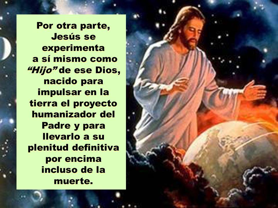 Por otra parte, Jesús se experimenta