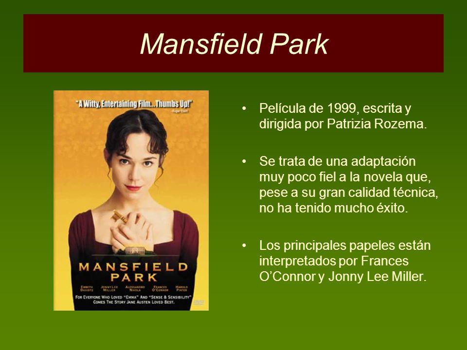Mansfield Park Película de 1999, escrita y dirigida por Patrizia Rozema.
