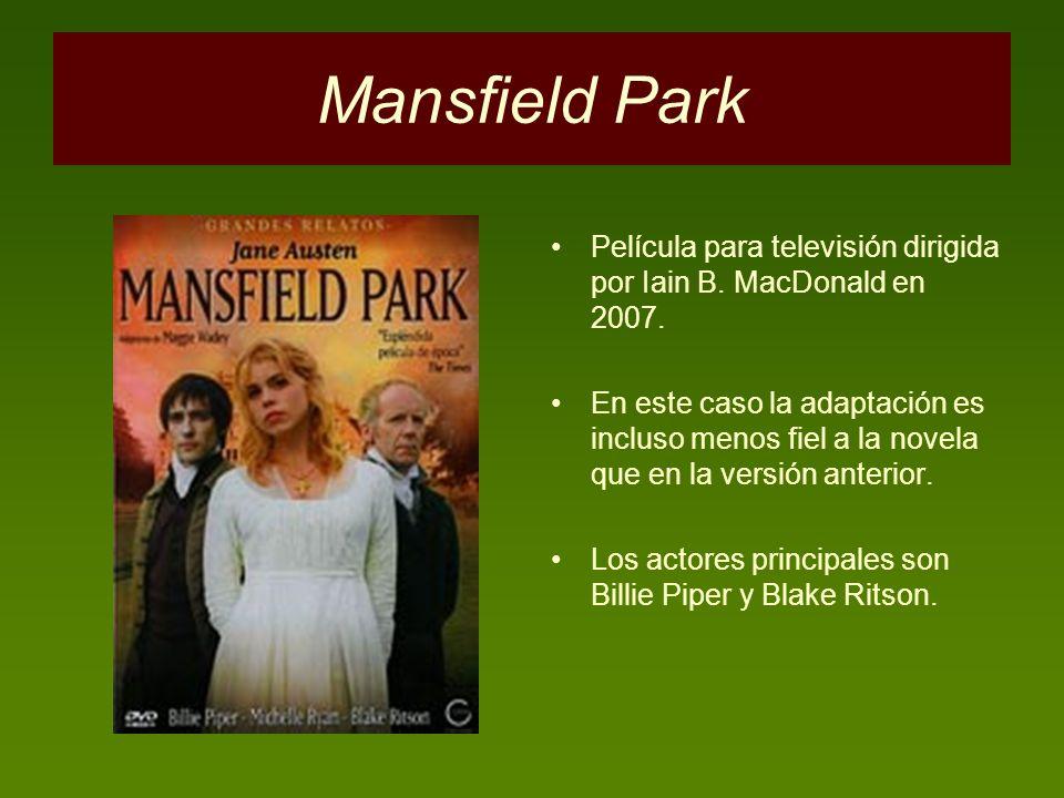 Mansfield Park Película para televisión dirigida por Iain B. MacDonald en 2007.