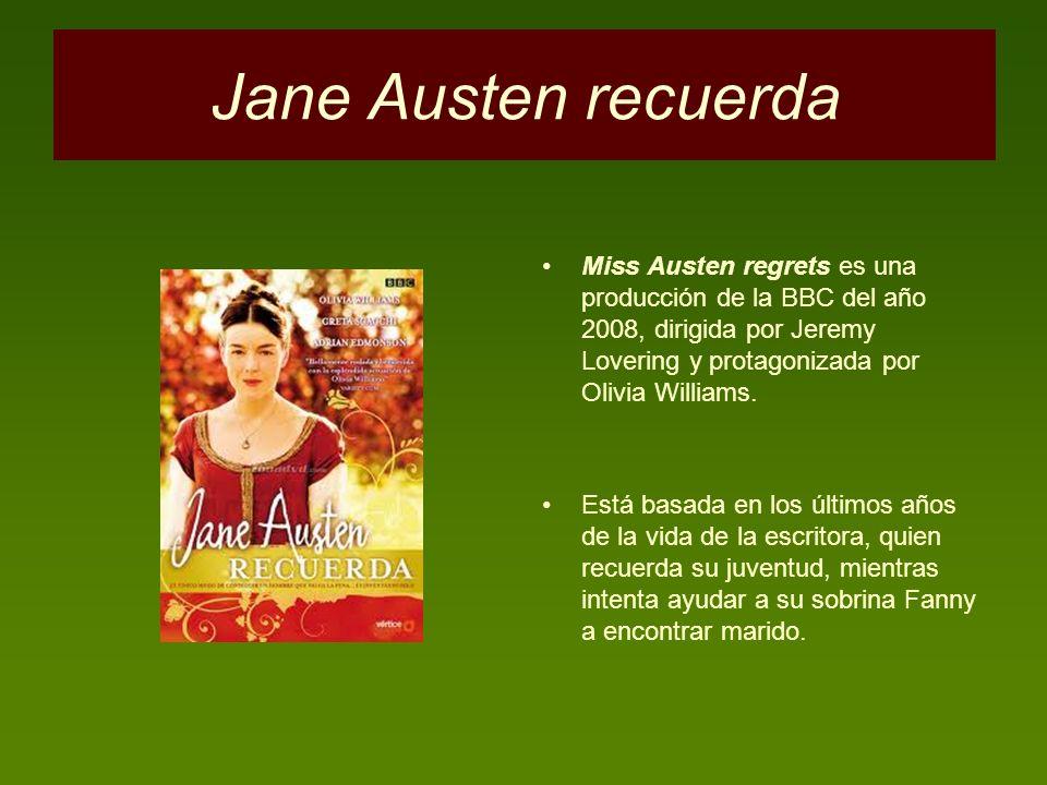 Jane Austen recuerda Miss Austen regrets es una producción de la BBC del año 2008, dirigida por Jeremy Lovering y protagonizada por Olivia Williams.