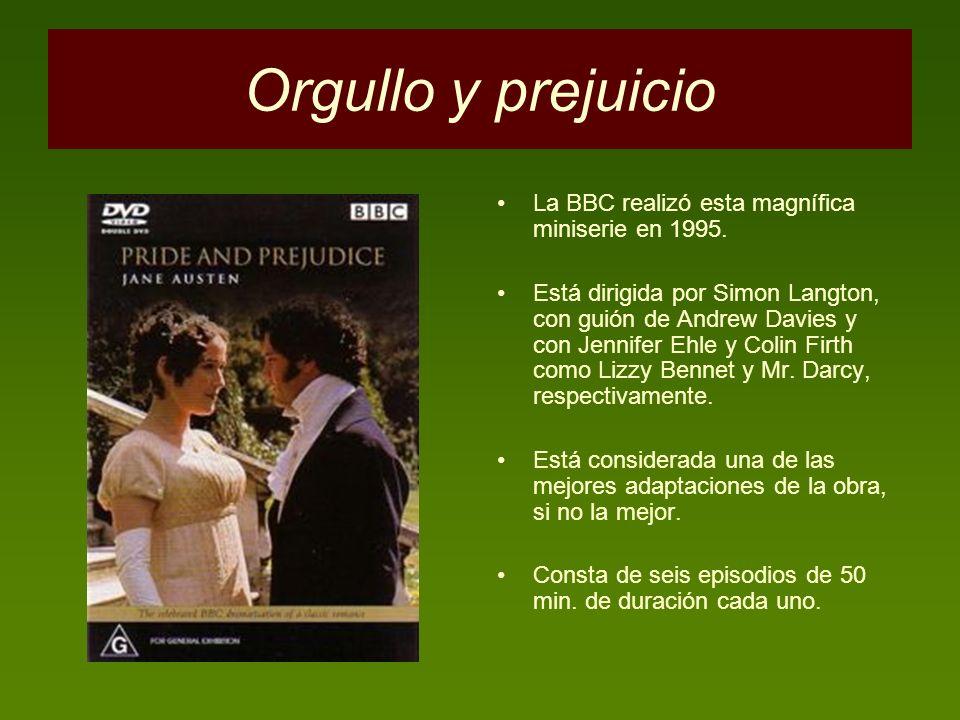 Orgullo y prejuicio La BBC realizó esta magnífica miniserie en 1995.