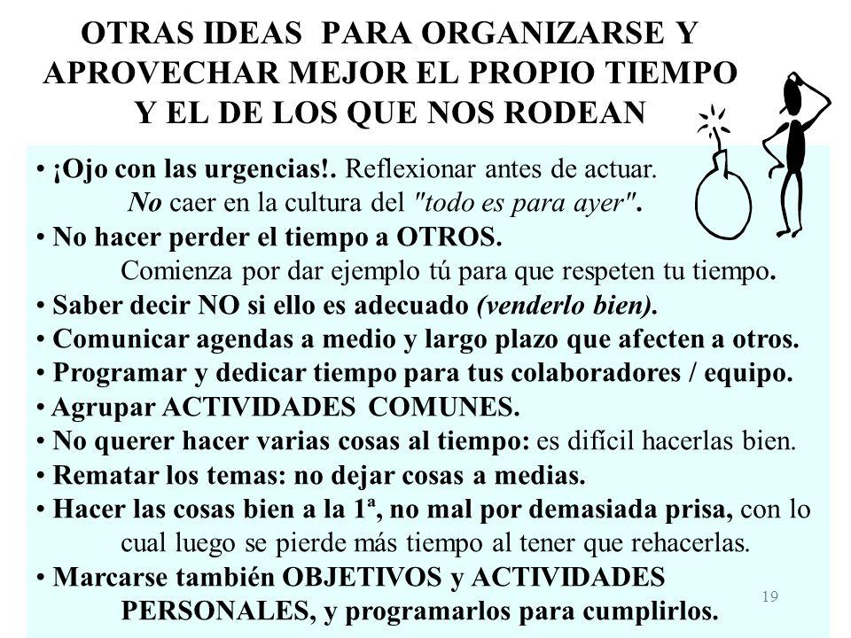 OTRAS IDEAS PARA ORGANIZARSE Y APROVECHAR MEJOR EL PROPIO TIEMPO Y EL DE LOS QUE NOS RODEAN