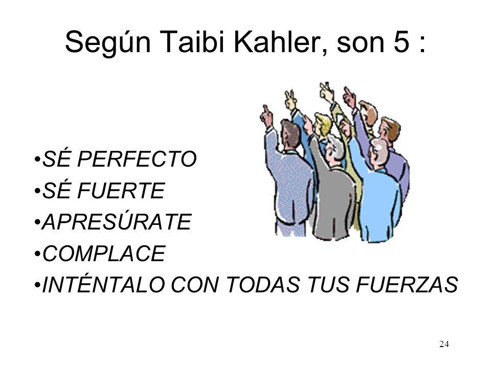 Según Taibi Kahler, son 5 :