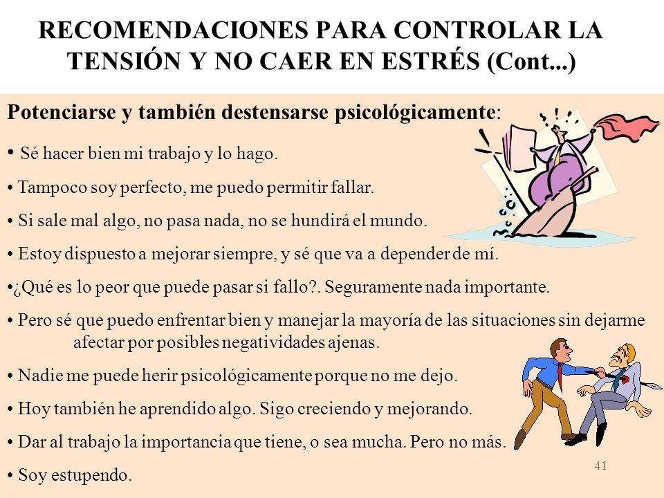 RECOMENDACIONES PARA CONTROLAR LA TENSIÓN Y NO CAER EN ESTRÉS (Cont...)
