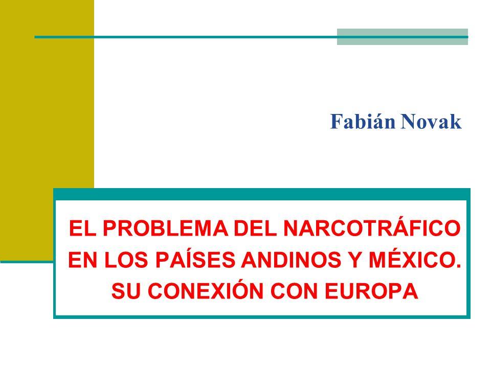 EL PROBLEMA DEL NARCOTRÁFICO EN LOS PAÍSES ANDINOS Y MÉXICO.