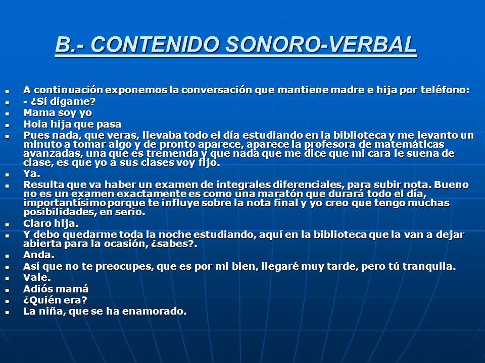 B.- CONTENIDO SONORO-VERBAL