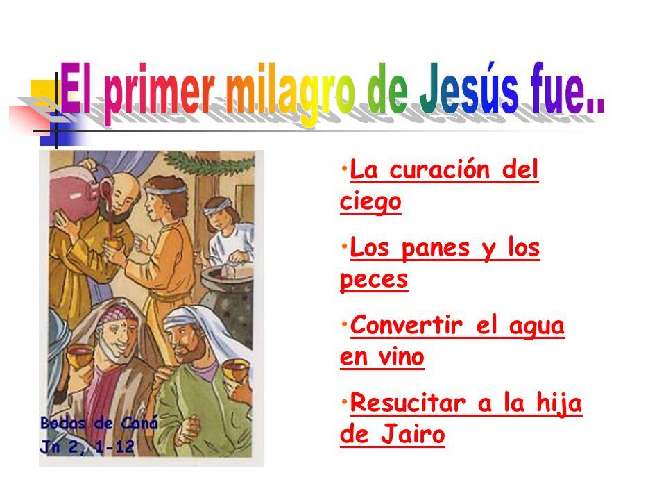 El primer milagro de Jesús fue..