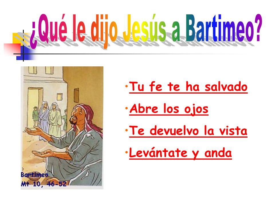 ¿Qué le dijo Jesús a Bartimeo