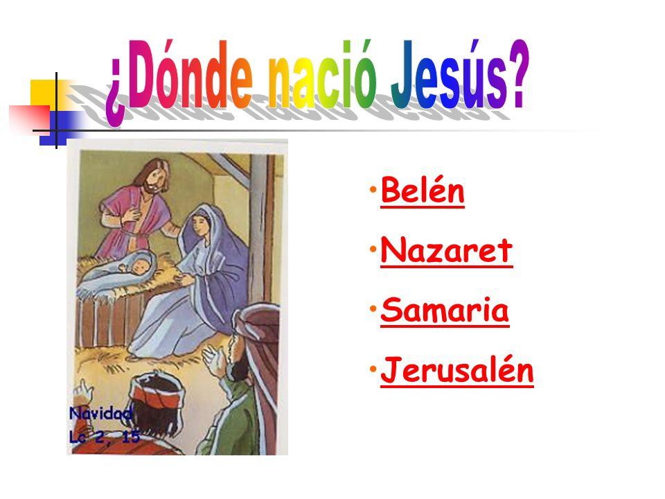 ¿Dónde nació Jesús Belén Nazaret Samaria Jerusalén