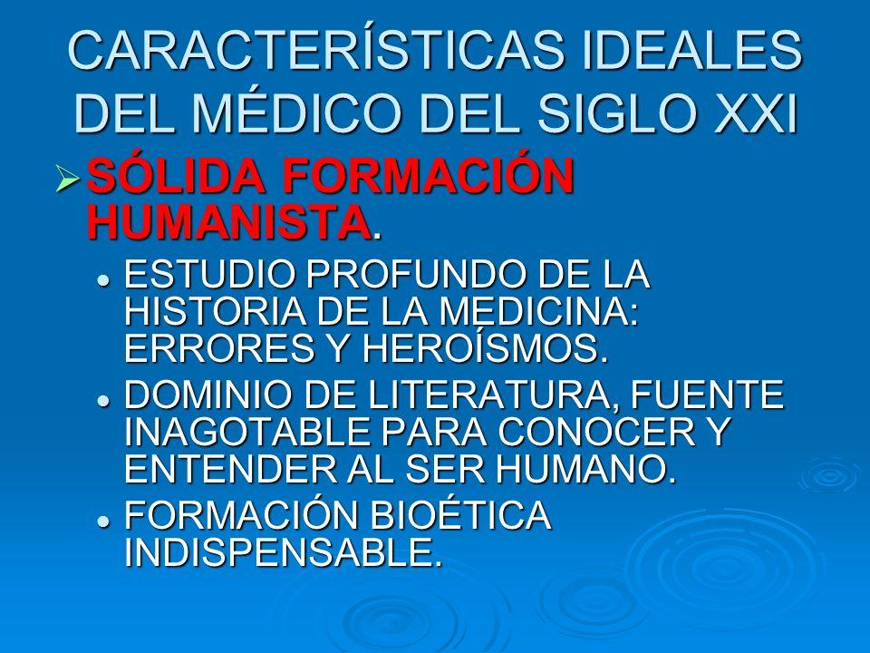 CARACTERÍSTICAS IDEALES DEL MÉDICO DEL SIGLO XXI