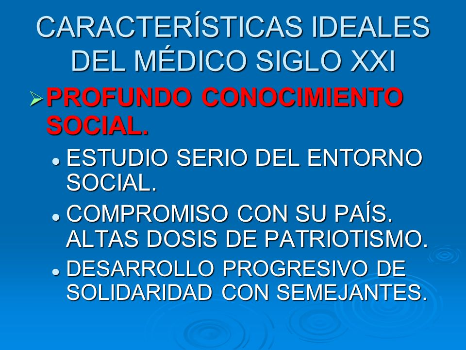 CARACTERÍSTICAS IDEALES DEL MÉDICO SIGLO XXI