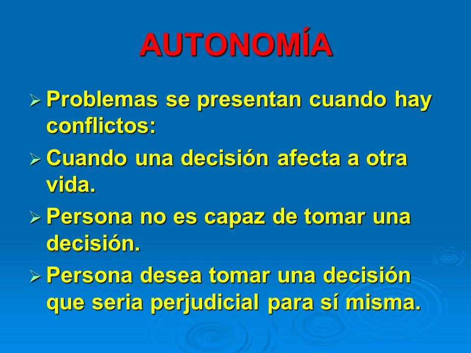 AUTONOMÍA Problemas se presentan cuando hay conflictos: