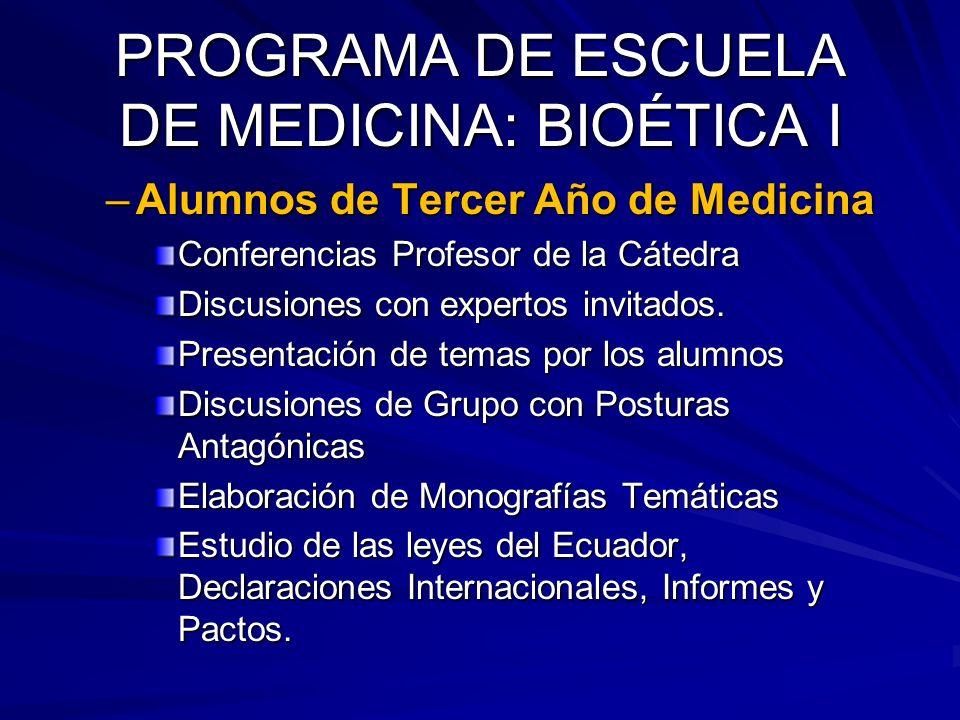 PROGRAMA DE ESCUELA DE MEDICINA: BIOÉTICA I