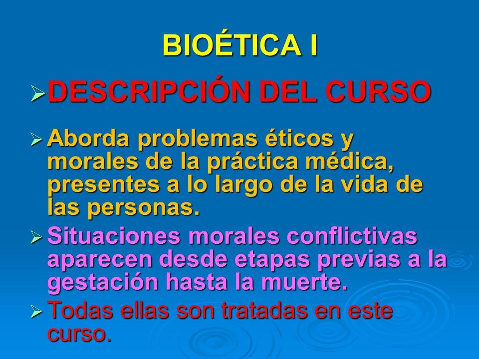 BIOÉTICA I DESCRIPCIÓN DEL CURSO