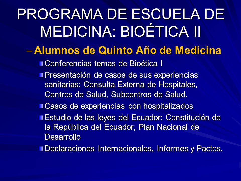 PROGRAMA DE ESCUELA DE MEDICINA: BIOÉTICA II