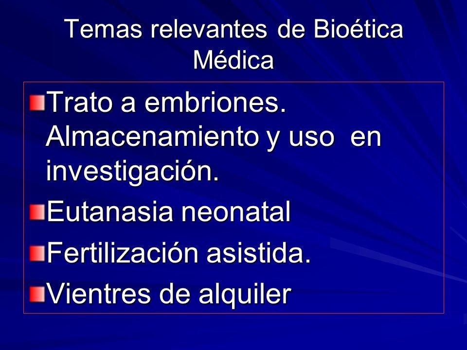 Temas relevantes de Bioética Médica