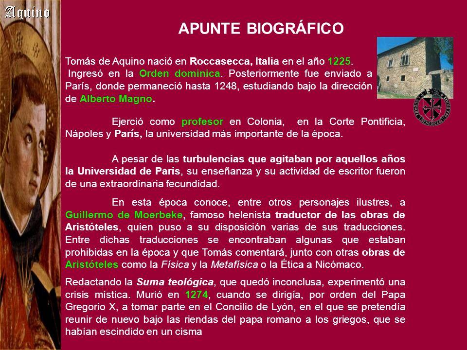 APUNTE BIOGRÁFICO Tomás de Aquino nació en Roccasecca, Italia en el año 1225.